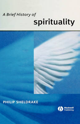 A Brief History of Spirituality - Blackwell Brief Histories of Religion (Hardback)