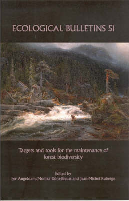Ecological Bulletins: Targets and Tools for the Maintenance of Forest Biodiversity - Ecological Bulletins (Hardback)