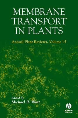 Membrane Transport in Plants - Annual Plant Reviews v. 15 (Hardback)