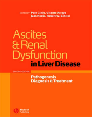 Ascites and Renal Dysfunction in Liver Disease: Pathogenesis, Diagnosis, and Treatment (Hardback)
