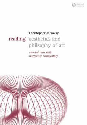 Reading Aesthetics and Philosophy of Art: Selected Texts with Interactive Commentary - Reading Philosophy (Paperback)