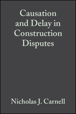 Causation and Delay in Construction Disputes (Hardback)