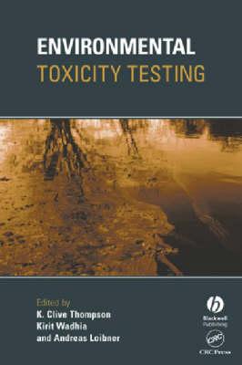 Environmental Toxicity Testing - Sheffield Analytical Chemistry Series (Hardback)