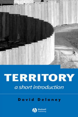 Territory: A Short Introduction - Short Introductions to Geography (Hardback)