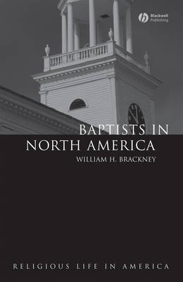 Baptists in North America: An Historical Perspective - Religious Life in America (Paperback)