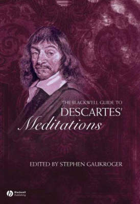 The Blackwell Guide to Descartes' Meditations - Blackwell Guides to Great Works (Paperback)
