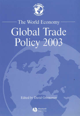 The World Economy 2003: Global Trade Policy - World Economy Special Issues (Paperback)