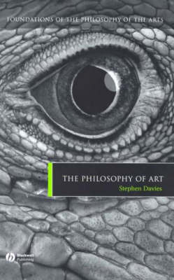 The Philosophy of Art - Foundations of the Philosophy of the Arts (Hardback)