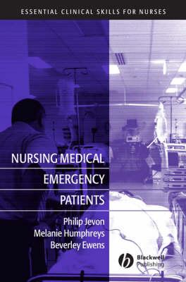 Nursing Medical Emergency Patients - Essential Clinical Skills for Nurses (Paperback)