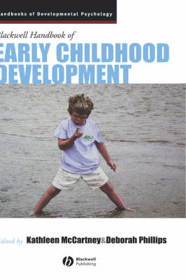 The Blackwell Handbook of Early Childhood Development - Wiley Blackwell Handbooks of Developmental Psychology (Hardback)