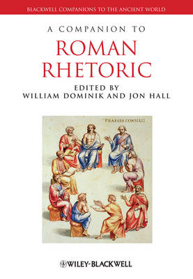 A Companion to Roman Rhetoric - Blackwell Companions to the Ancient World (Hardback)