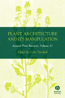 Plant Architecture and its Manipulation - Annual Plant Reviews v. 17 (Hardback)