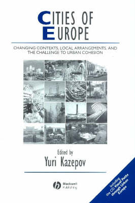Cities of Europe: Changing Contexts, Local Arrangement and the Challenge to Urban Cohesion - IJURR Studies in Urban and Social Change Book Series (Paperback)
