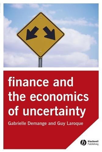 The Finance and the Economics of Uncertainty (Paperback)