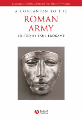 A Companion to the Roman Army - Blackwell Companions to the Ancient World (Hardback)