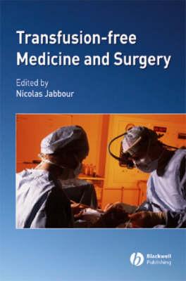 Transfusion-Free Medicine and Surgery (Hardback)