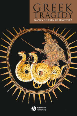 Greek Tragedy - Blackwell Introductions to the Classical World (Paperback)