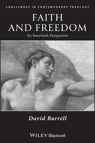 Faith and Freedom: An Interfaith Perspective - Challenges in Contemporary Theology (Paperback)