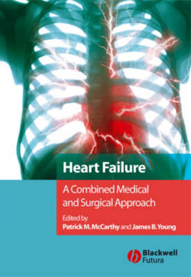 Heart Failure: A Combined Medical and Surgical Approach (Hardback)