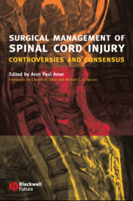 Surgical Management of Spinal Cord Injury: Controversies and Consensus (Hardback)