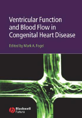 Ventricular Function and Blood Flow in Congenital Heart Disease (Hardback)