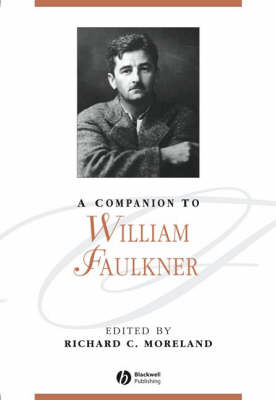 A Companion to William Faulkner - Blackwell Companions to Literature and Culture (Hardback)