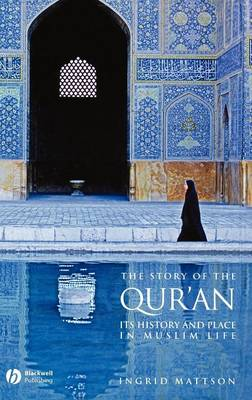 The Story of the Qur'an - Its History and Place in Muslim Life (Hardback)