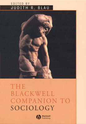 The Blackwell Companion to Sociology - Blackwell Companions to Sociology (Paperback)