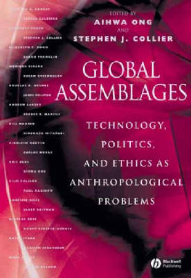 Global Assemblages: Technology, Politics, and Ethics as Anthropological Problems (Paperback)