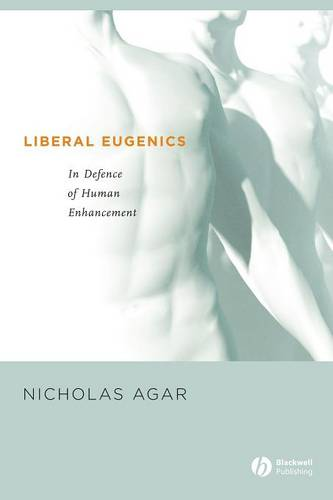 Liberal Eugenics: In Defence of Human Enhancement (Paperback)