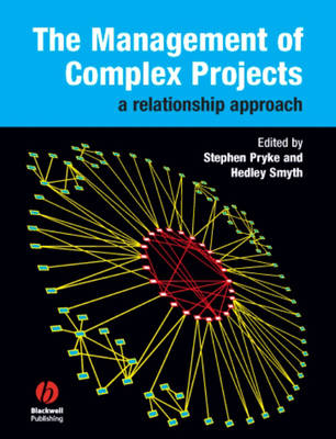 The Management of Complex Projects: A Relationship Approach (Paperback)