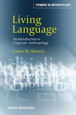 Living Language: An Introduction to Linguistic Anthropology - Primers in Anthropology (Hardback)