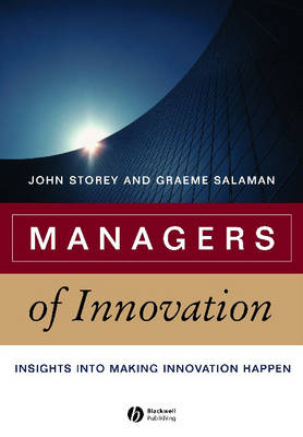 Managers of Innovation: Insights into Making Innovation Happen - Management, Organizations and Business (Paperback)