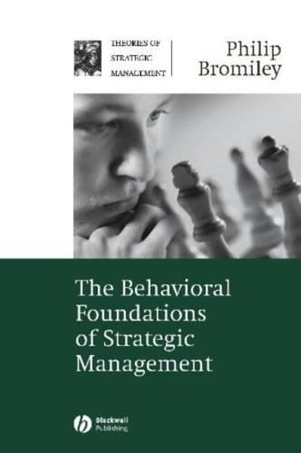 The Behavioral Foundations of Strategic Management - Theories of Strategic Management S. (Hardback)