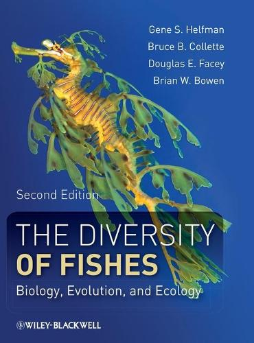 The Diversity of Fishes: Biology, Evolution, and Ecology (Hardback)