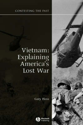 Vietnam: Explaining America's Lost War - Contesting the Past (Paperback)