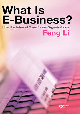 What is e-business?: How the Internet Transforms Organizations (Hardback)