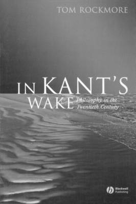 In Kant's Wake: Philosophy in the Twentieth Century (Paperback)