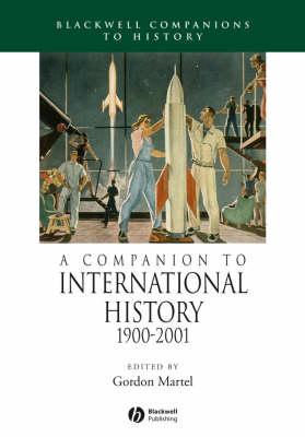 A Companion to International History 1900 - 2001 - Wiley Blackwell Companions to World History (Hardback)