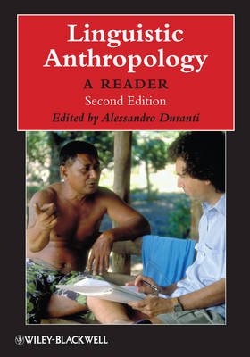 Linguistic Anthropology: A Reader - Wiley Blackwell Anthologies in Social and Cultural Anthropology (Hardback)