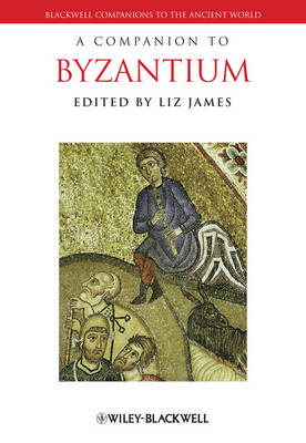 A Companion to Byzantium - Blackwell Companions to the Ancient World (Hardback)