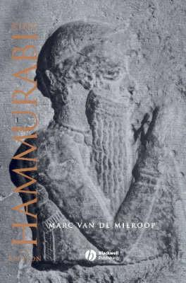 King Hammurabi of Babylon: A Biography - Blackwell Ancient Lives (Paperback)