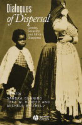 Dialogues of Dispersal: Gender, Sexuality and African Diasporas - Gender and History Special Issues (Paperback)