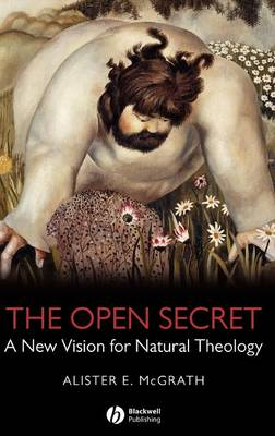 The Open Secret: A New Vision for Natural Theology (Hardback)