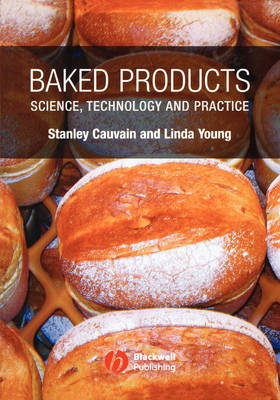 Baked Products: Science, Technology and Practice (Hardback)