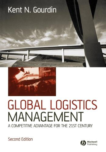 Global Logistics Management: A Competitive Advantage for the 21st Century (Paperback)