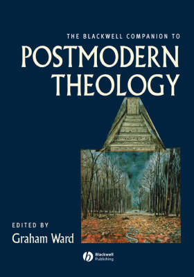 The Blackwell Companion to Postmodern Theology - Wiley Blackwell Companions to Religion (Paperback)