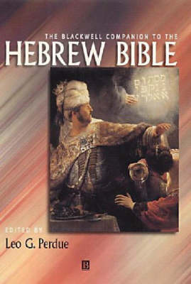The Blackwell Companion to the Hebrew Bible - Wiley Blackwell Companions to Religion (Paperback)