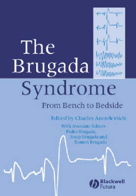 The Brugada Syndrome: From Bench to Bedside (Hardback)