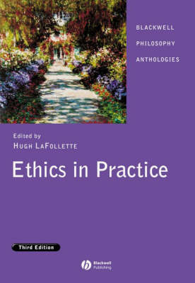 Ethics in Practice - Blackwell Philosophy Anthologies (Paperback)